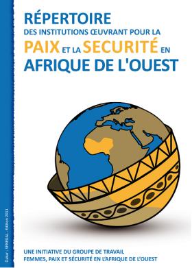 Répertoire des institutions œuvrant pour la Paix et la Sécurité en Afrique de l'Ouest